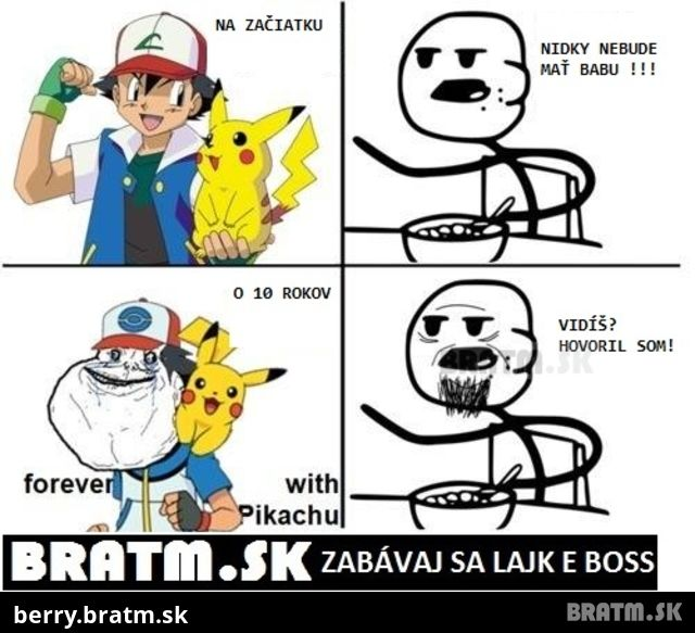 Forever with Pikachu :D