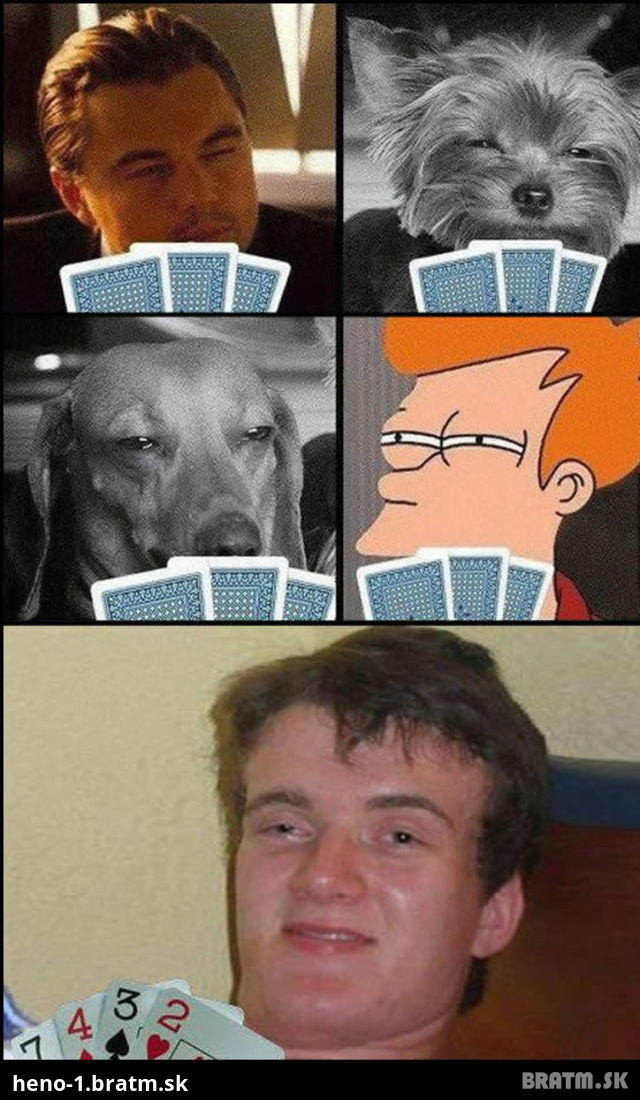 Poker face level idiot :D