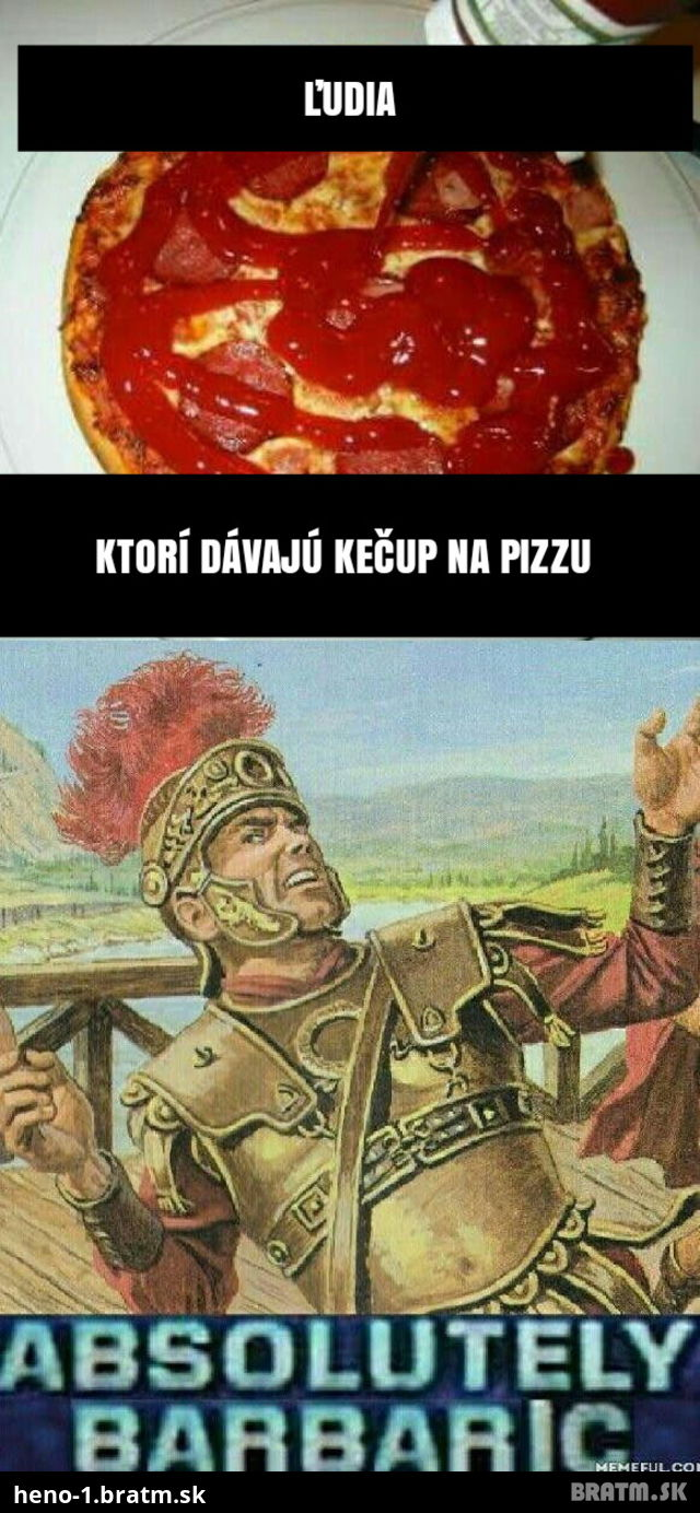 Pizza VS kečup.. ide vám to do kopy???