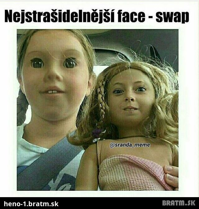 Fuuuuj..to je hnusny face - swap :D