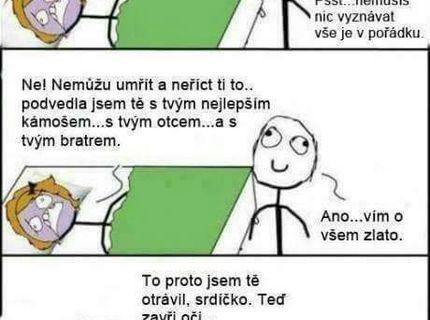 Meme na smrtelnej posteli :D Treba čítať do konca :D