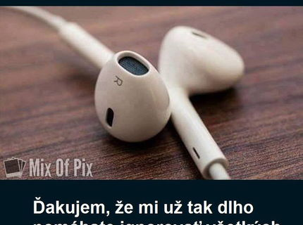 Sluchátka - nástroj kľudu :)