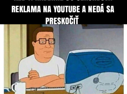 Reklama na youtube.. kto to nema rad?:D