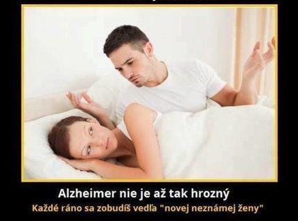 Alzheimer nie je a taký zlý...teda pre chlapov :D