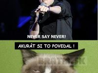 Never say never ! :D